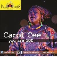 Carol Cee - You Are God